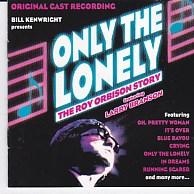 Only The Lonely - The Roy Orbison Story