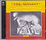 Yes What - Radio Revisited