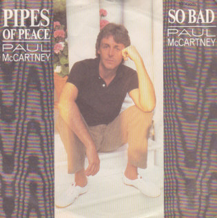 Pipes Of Peace / So bad